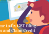 Its time to fix GST filing errors and claim credit