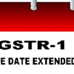 Last Date to File GSTR-1 Extended