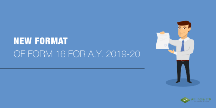 New format of Form 16 for the Assessment Year 2019-20