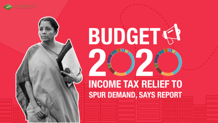 Budget 2020: Income Tax Relief to spur demand, says report