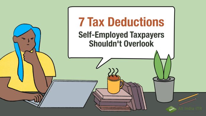 7 Tax Deductions Self-Employed Taxpayers Shouldn't Overlook