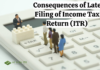 Consequences of Late Filing of Income Tax Return (ITR)