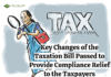 Key Changes of the Taxation Bill Passes to Provide Compliance Relief to the Taxpayers