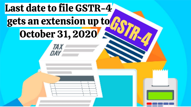 Last date to file GSTR-4 gets an extension up to October 31 2020