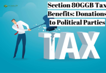 Section 80GGB Tax Benefits: Donations to Political Parties