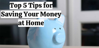 Top 5 Tips for Saving Your Money at Home