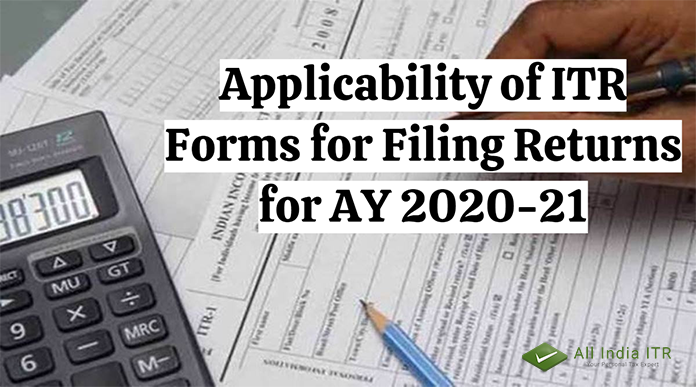 Applicability of ITR Forms for Filing Returns for AY 2020-21