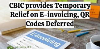 CBIC provides Temporary Relief on E-invoicing, QR Codes Deferred