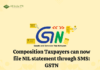 Composition Taxpayers can now file NIL statement through SMS: GSTN