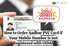How to Order Aadhar PVC Card if Your Mobile Number is not registered is not Registered with UIDAI