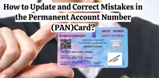 How to Update and Correct Mistakes in the Permanent Account Number (PAN)Card?