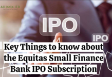 Key Things to know about the Equitas Small Finance Bank IPO Subscription