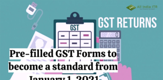 Pre-filled GST Forms to become a standard from January 1, 2021