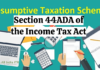 Presumptive Taxation Scheme: Section 44ADA of the Income Tax Act