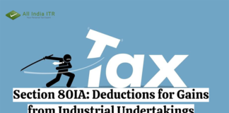 Section 80IA: Deductions For Gains from Industrial Undertakings
