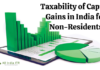 Taxability of Capital Gains in India for Non-Residents