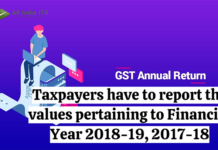 Taxpayers have to report the values pertaining to Financial Year 2018-19, 2017-18