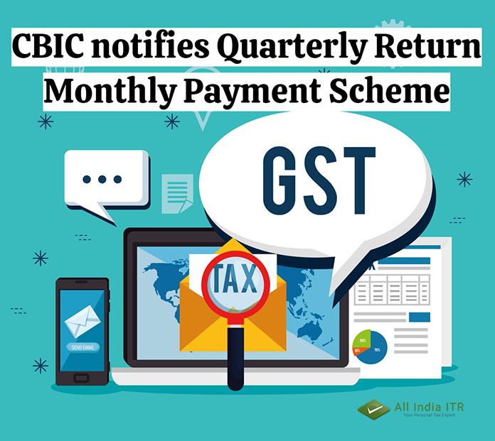CBIC notifies Quarterly Return Monthly Payment Scheme