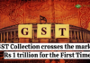 GST Collection crosses the mark of Rs 1 trillion for the First Time