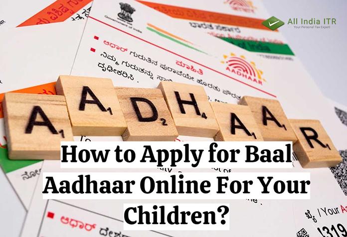 How to Apply for Baal Aadhaar Online For Your Children?