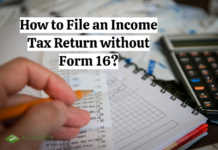 How to File an Income Tax Return without Form 16