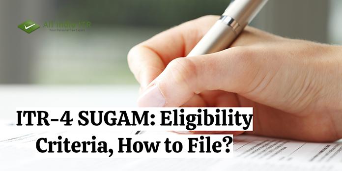ITR-4 SUGAM: Eligibility Criteria, How to File?