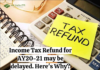 Income Tax Refund for AY20-21 may be delayed. Here's Why?