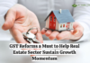 GST Reforms a Must to Help Real Estate Sector Sustain Growth Momentum