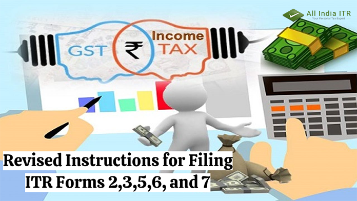 Revised Instructions for Filing ITR Forms 2,3,5,6, and 7