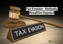 Tax Evasion- Methods, Penalties Imposed