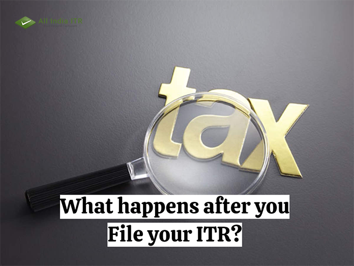 What happens after you File your ITR?
