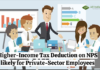Higher-Income Tax Deduction on NPS likely for Private-Sector Employees