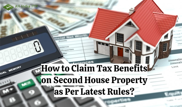 How to Claim Tax Benefits on Second House Property as Per Latest Rules?