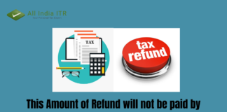 This Amount of Refund will not be paid by Income Tax Department