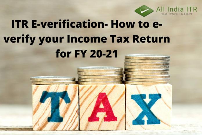 ITR E-verification- How to e-verify your Income Tax Return for FY 20-21