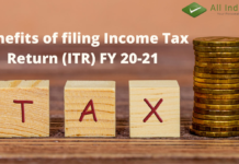 Benefits of filing Income Tax Return (ITR) FY 20-21