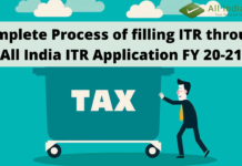 Complete Process of filling ITR through All India ITR Application FY 20-21