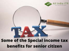 Some of the Special income tax benefits for senior citizen
