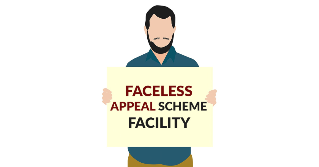 Faceless Appeal Scheme