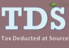 All About Tax Deducted at Source (TDS) FY 20-21