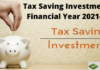 Tax saving investment for Fy 21-22