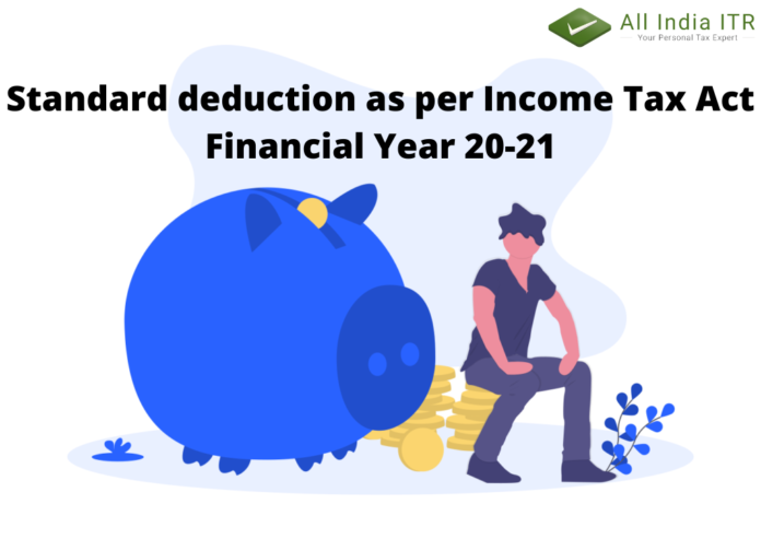 Standard deduction as per Income Tax Act Financial Year 20-21